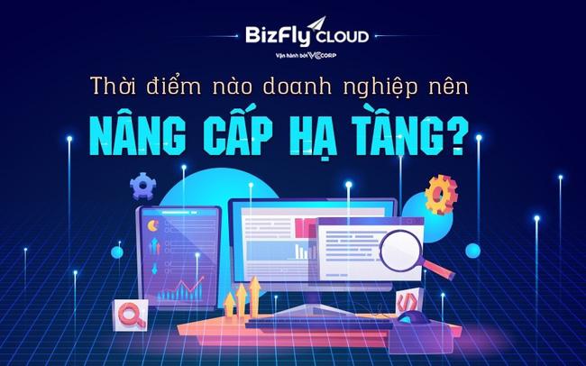 Thời điểm nào doanh nghiệp nên nâng cấp hạ tầng IT?
