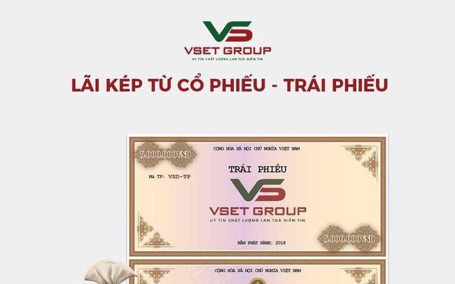 Tập Đoàn VsetGroup phát hành trái phiếu cam kết 12% - đảm bảo bằng BĐS Đầu tư trái phiếu