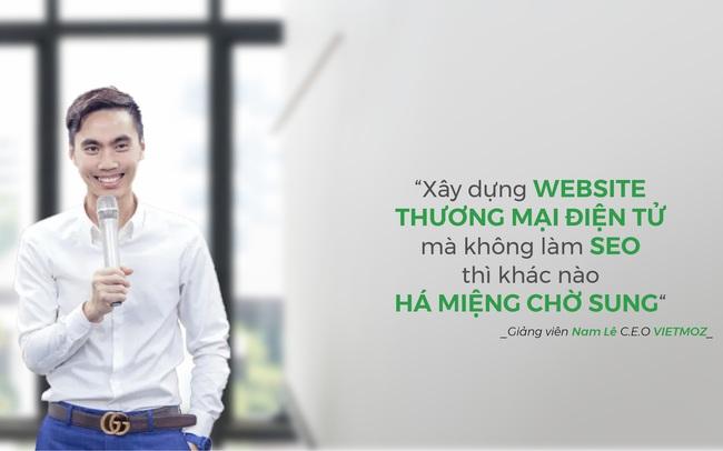 CEO VietMoz: Xây dựng Website thương mại điện tử mà không làm SEO thì khác nào há miệng chờ sung