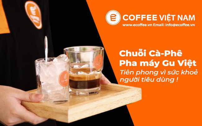 E-COFFEE VIETNAM, chuỗi cà phê máy chất lượng cao tiên phong bảo vệ sức khoẻ người tiêu dùng