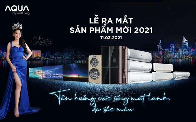 AQUA Việt Nam ra mắt dòng sản phẩm năm 2021: Khơi cảm hứng vươn tầm