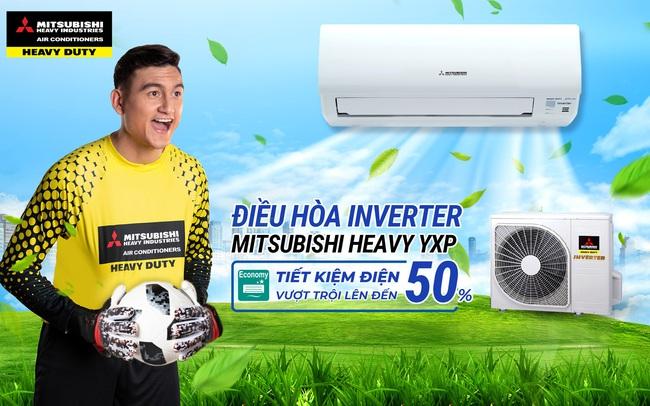 Đặng Văn Lâm giới thiệu các dòng điều hòa Mitsubishi Heavy Inverter tiết  kiệm điện