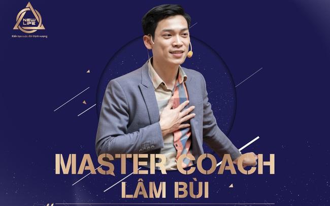 """Master Coach Lâm Bùi: """"Ươm mầm thành công bằng sự sẻ chia"""""""