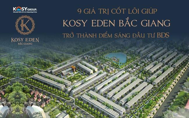 9 giá trị cốt lõi giúp Kosy Eden Bắc Giang thu hút đầu tư