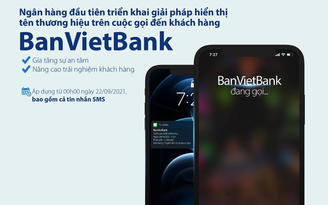 Bản Việt tiên phong triển khai việc hiển thị tên ngân hàng khi gọi đến khách hàng