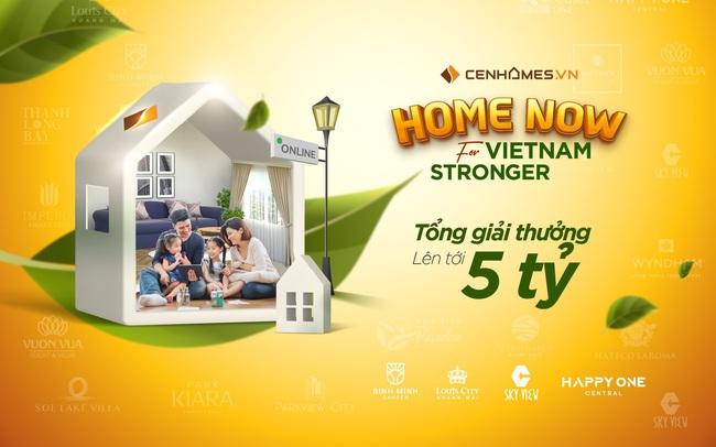 """""""Home now for Vietnam Stronger"""" – Điểm đến của mọi nhu cầu bất động sản"""