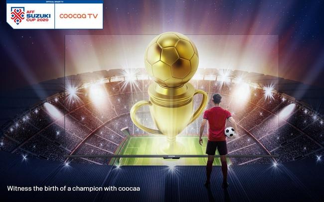 Coocaa TV đồng hành mạnh mẽ cùng AFF Suzuki Cup 2020