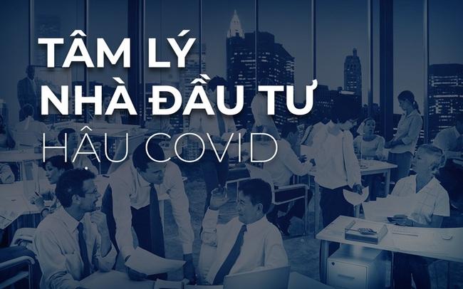 """Tâm lý nhà đầu tư """"hậu Covid-19"""""""