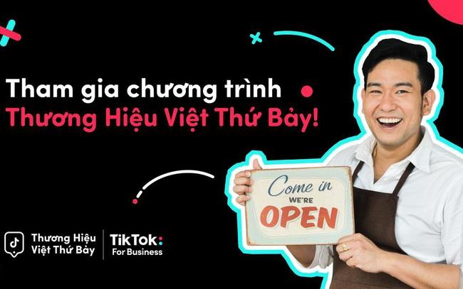 SMB trải nghiệm quảng cáo trên TikTok với chi phí tối ưu cùng Thương Hiệu Việt Thứ Bảy