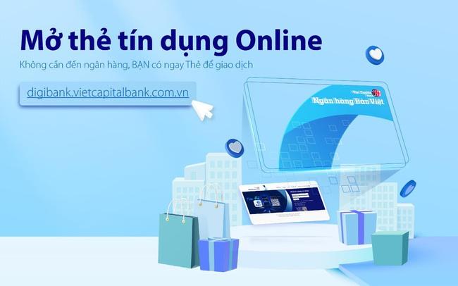 Mở thẻ tín dụng online - Bản Việt tăng cường tiện ích số đến khách hàng trong mùa dịch