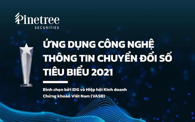"""Chứng khoán Pinetree nhận giải """"Ứng dụng CNTT chuyển đổi số tiêu biểu 2021"""""""