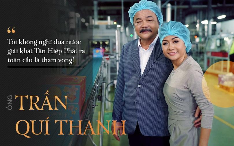 Ông Trần Quí Thanh: Tôi không nghĩ đưa nước giải khát Tân Hiệp Phát ra toàn cầu là tham vọng!