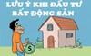 [Infographic] 6 lưu ý khi đầu tư bất động sản để tránh mất sạch vốn