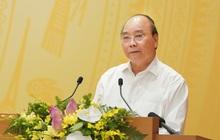 'Thủ tướng nói chủ trương 1 thì bộ trưởng, chủ tịch tỉnh phải có biện pháp 10'