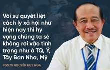 PGS.TS Nguyễn Huy Nga: Mọi ngả tấn công của Covid-19 sẽ bị chặn lại ở quy mô gia đình