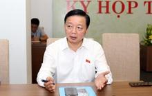 Bộ trưởng Tài nguyên: 'Ai thấy người nước ngoài được cấp sổ đỏ thì báo tôi'
