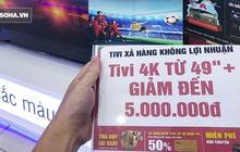 Giá Tivi màn hình lớn rẻ không ngờ trong vụ hè