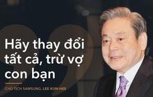 """Chủ tịch Tập đoàn Samsung Lee Kun Hee và cuộc đại cải cách """"New Management 1993"""""""