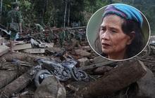 """Nước mắt cụ bà mất 8 người thân trong vụ sạt lở ở Quảng Nam: """"Con nhắn tôi cẩn thận sạt lở, nhưng giờ con chẳng còn nữa"""""""