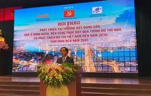 Thứ trưởng Bộ Xây dựng: Giá BĐS vẫn có xu hướng tăng cao, thị trường chưa thực sự phát triển bền vững