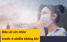 Chất lượng không khí Hà Nội xấu đi, rất có hại cho sức khỏe: Bác sĩ chuyên khoa hô hấp nhấn mạnh 1 thói quen giúp hạn chế tác động của ô nhiễm