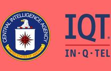 Công ty đầu tư mạo hiểm In-Q-Tel: Cánh tay đắc lực của CIA, đầu tư trong bóng tối và tất cả sản phẩm đều được bảo mật