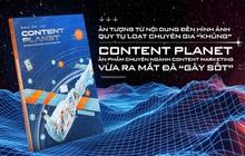 """Ấn phẩm Content Planet công bố bí mật những giải pháp marketing giúp doanh nghiệp """"cất cánh"""" ngoạn mục trong mùa dịch từ chuyên gia hàng đầu"""