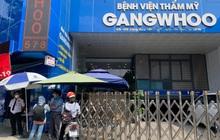Vụ bệnh nhân tử vong sau hút mỡ bụng: Bệnh viện thẩm mỹ Gangwhoo tạm ngưng hoạt động