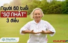 """Người 60 tuổi """"sợ nhất"""" 3 điều, muốn kéo dài tuổi thọ thì tốt nhất không động vào bất cứ điều gì"""