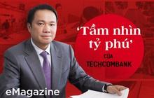 'Tầm nhìn tỷ phú' của Techcombank