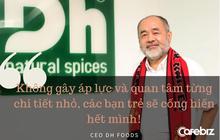 CEO tuổi 60 của DH Foods: Tôi không bao giờ áp số kinh doanh, không gây áp lực lên nhân viên!