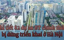 Chi tiết 82 dự án BT chính thức bị dừng triển khai ở Hà Nội