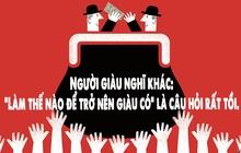 Người nghèo làm việc vì tiền, người giàu bắt tiền làm việc cho mình: Bạn sẽ nghèo cả đời, nếu còn 5 tư duy tai hại này