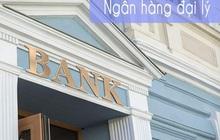 Đại lý ngân hàng: Khung khổ pháp lý phải phù hợp