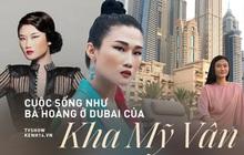 Cuộc sống như bà hoàng của Á quân Vietnam's Next Top Model tại Dubai: Ở nhà 23 tỷ, thuê giúp việc 17 triệu, đi du lịch đều đều