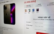 """Vướng quy định của Apple, nhiều hệ thống di động """"quay xe"""" dừng nhận đặt trước iPhone 13"""