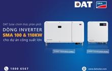 DAT Solar chính thức phân phối dòng inverter SMA 100 & 110kW cho dự án công suất lớn
