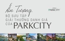 Ấn tượng bộ sưu tập giải thưởng danh giá của ParkCity