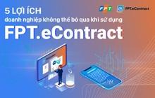 5 lợi ích doanh nghiệp không thể bỏ qua khi sử dụng FPT.eContract