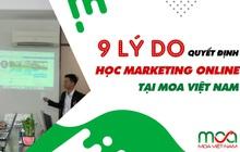 9 lý do quyết định tham gia khoá học Marketing Online tại MOAVN