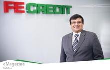 CEO Kalidas Ghose: 10 năm qua FE CREDIT chỉ mới thực hiện một phần nhiệm vụ, ngành tài chính tiêu dùng sẽ còn tăng gấp 2-3 lần hiện tại