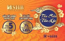 """""""SHB  - Tân Sửu Tấn Lộc"""" tặng khách hàng 5 tỷ đồng quà tặng và ưu đãi lãi vay từ 5,85%"""