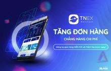 TNEX Merchant - giải pháp tiếp cận hàng triệu khách hàng và tăng doanh thu miễn phí