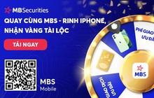 Nhận điện thoại iPhone, chỉ vàng Tài Lộc khi giao dịch qua MBS Mobile App