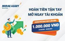 Mirae Asset dành tặng nhà đầu tư 1.000.000 vnd phí giao dịch