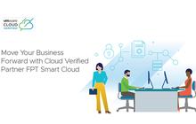 FPT Smart Cloud - Đối tác triển khai dịch vụ đám mây được chứng nhận của VMware