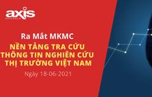 Axis Research ra mắt Nền Tảng Tra Cứu  Thông Tin Nghiên Cứu Thị trường Việt Nam (MKMC)