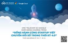 Google và CMC Telecom dành 100.000 USD hỗ trợ startup chuyển đổi số toàn diện