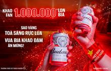 Mừng kỳ tích của đội tuyển Việt Nam, Budweiser gửi 1.000.000 lon bia tới Fan hâm mộ