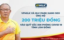HLV Park Hang-seo cùng VPMilk góp sức cho Quỹ vaccine phòng Covid-19